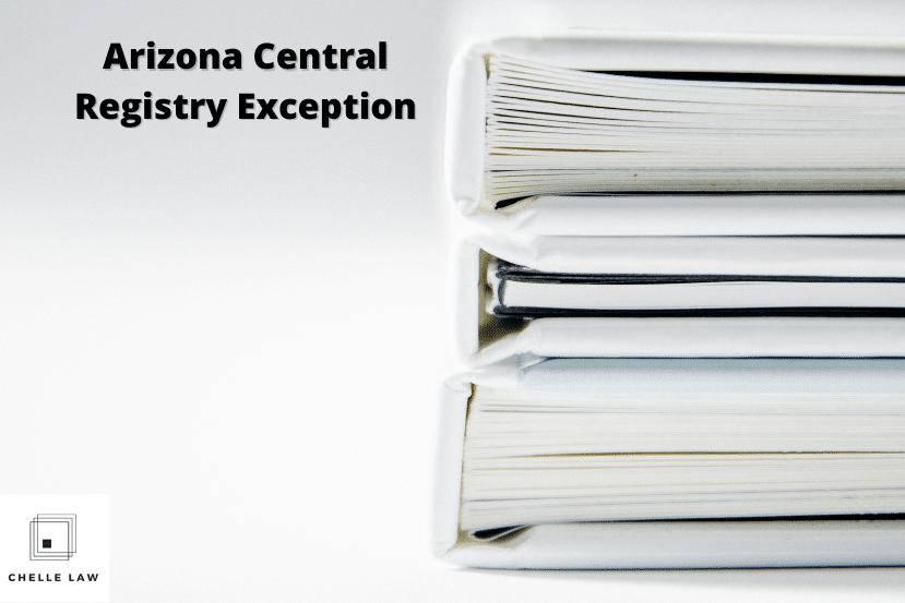 Arizona Central Registry Exception