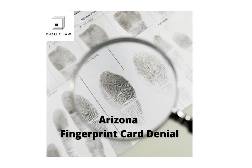 Arizona Fingerprint Card Denial