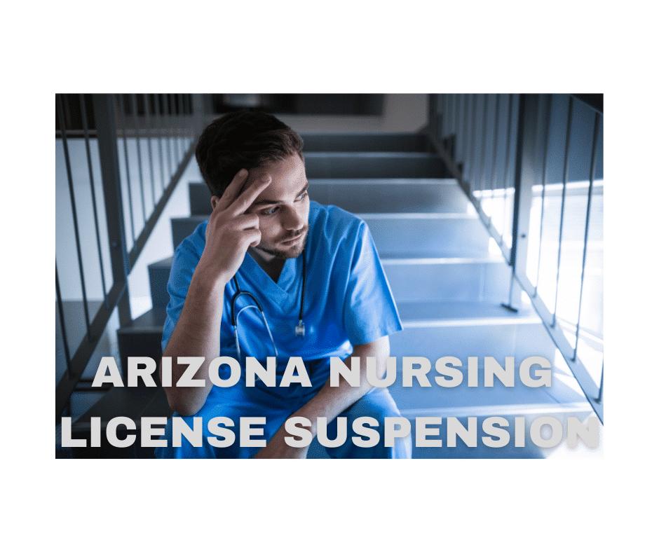 Arizona Nursing License Suspension