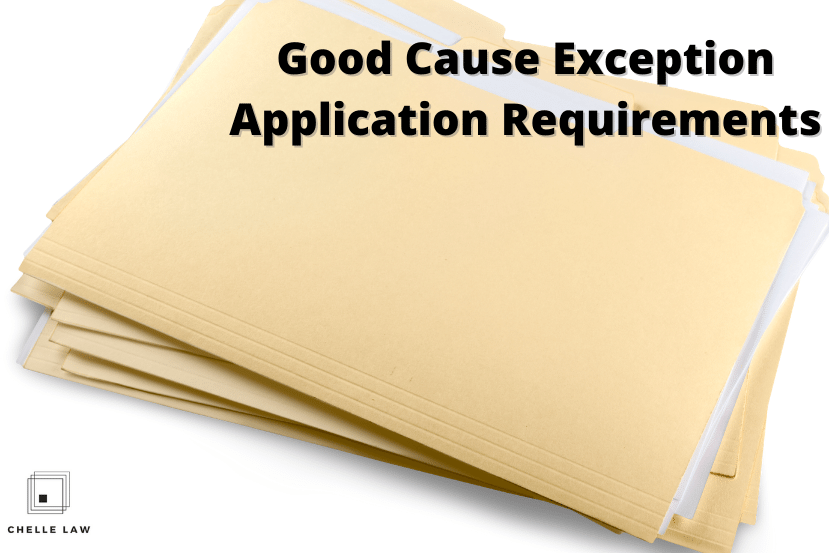Good Cause Exception Application Requirements