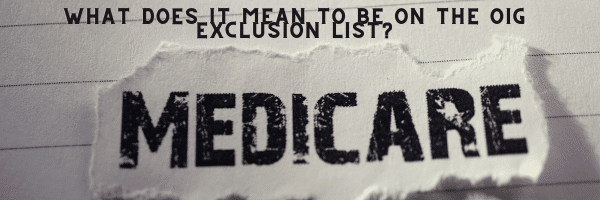 How Do You Get On The OIG Exclusion List